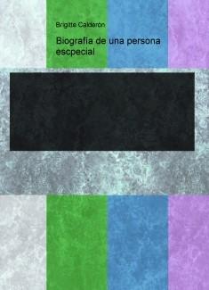 Biografía de una persona escpecial