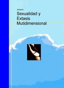 Sexualidad y Extasis Mutidimensional