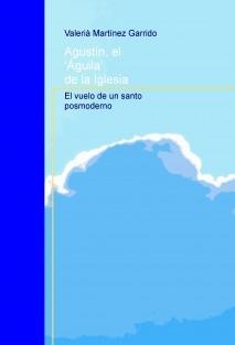Agustín, el 'Águila' de la Iglesia. El vuelo de un santo posmoderno