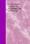 LLANTOS Y ALEGRIAS DEL CORAZÓN