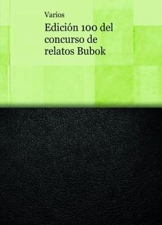 Edición 100 del concurso de relatos Bubok