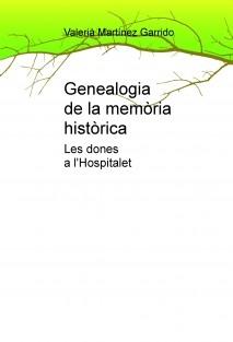 Genealogia de la memòria històrica. Les dones a l'Hospitalet