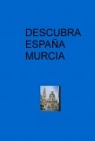 DESCUBRA ESPAÑA  MURCIA
