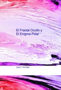 El Fractal Oculto y El Enigma Polar
