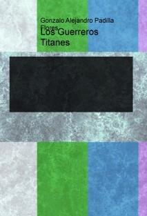 Los Guerreros Titanes 1
