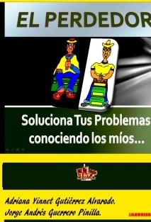 EL PERDEDOR: - Soluciona Tus Problemas conociendo los míos…