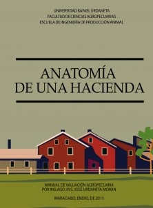ANATOMIA DE UNA HACIENDA. MANUAL DE VALUACIÓN AGROPECUARIA