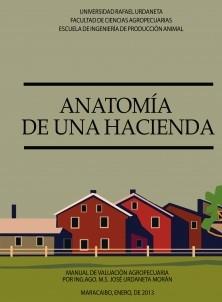 ANATOMIA DE UNA HACIENDA. MANUAL DE VALUACIÓN AGROPECUARIA
