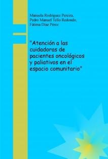 """""""Atención a las cuidadoras de pacientes oncológicos y paliativos en el espacio comunitario"""""""
