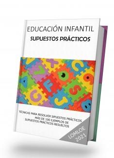 EDUCACIÓN INFANTIL. SUPUESTOS PRÁCTICOS. CÓMO SE RESUELVEN. 120 EJEMPLOS RESUELTOS.