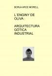 L´ENGINY D´OLIVA: ARQUITECTURA INDUSTRIAL GÓTICA