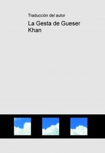 La Gesta de Gueser Khan