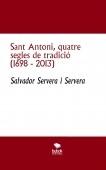 Sant Antoni, quatre segles de tradició (1698 - 2013)