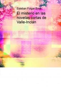 El misterio en las novelas cortas de Valle-Inclán