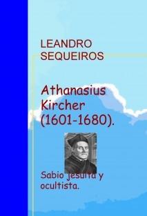 Athanasius Kircher (1601-1680). Sabio jesuita y ocultista.