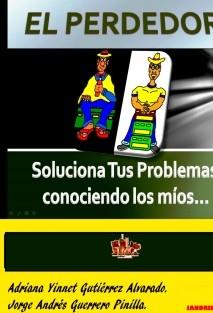 EL PERDEDOR, SOLUCIONA TUS PROBLEMAS CONOCIENDO LOS MÍOS.