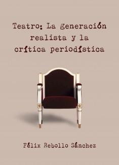 Teatro: La generación realista y la crítica periodística