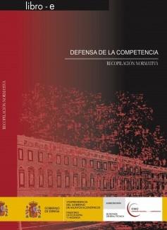 DEFENSA DE LA COMPETENCIA. RECOPILACIÓN NORMATIVA