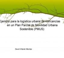 Ejemplo de regulación para la logística urbana de mercancías en un Plan de Movilidad Urbana Sostenible.