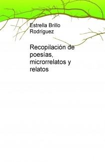 Recopilación de poesías, microrrelatos y relatos