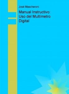 Manual Instructivo: Uso del Multímetro Digital