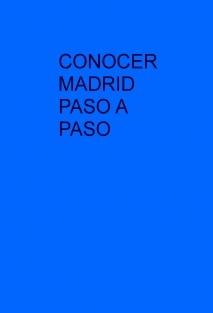 CONOCER MADRID PASO A PASO