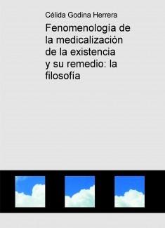 Fenomenología de la medicalización de la existencia y su remedio: la filosofía