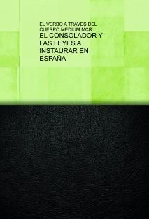 EL CONSOLADOR Y LAS LEYES A INSTAURAR EN ESPAÑA