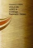 VIOLA ON VIDEO 4 (Catálogo Razonado / Notas)