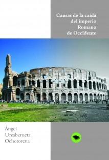 Causas de la caída del Imperio Romano de Occidente | Angel