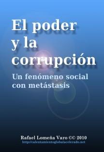 El poder y la corrupción. Un fenómeno social con metástasis