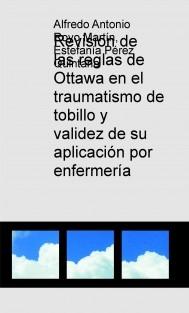Revision de las reglas de Ottawa en el traumatismo de tobillo y validez de su aplicación por enfermería