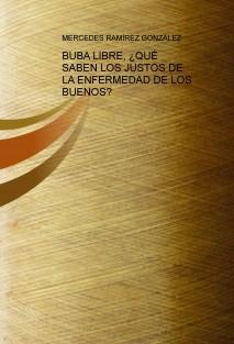 BUBA LIBRE, ¿QUÉ SABEN LOS JUSTOS DE LA ENFERMEDAD DE LOS BUENOS?