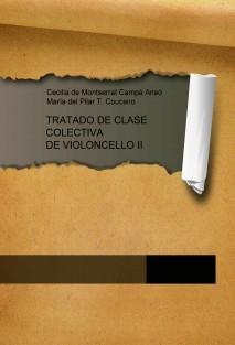 TRATADO DE CLASE COLECTIVA DE VIOLONCELLO II