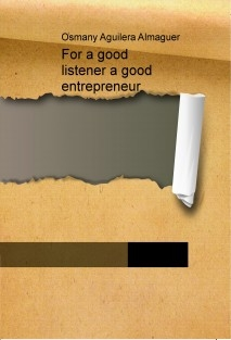 For a good listener a good entrepreneur