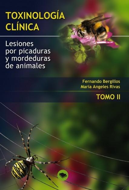 TOXINOLOGIA CLINICA. LESIONES POR PICADURAS Y MORDEDURAS DE ANIMALES. TOMO II