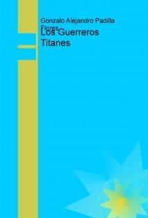 Los Guerreros Titanes 2