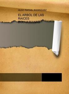 EL ARBOL DE LAS RAICES BOLIVARIANAS