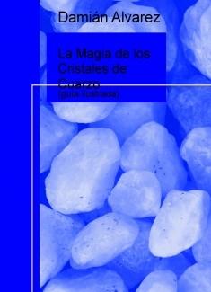 La Magia de los Cristales de Cuarzo