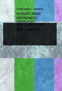 ROBERT RENÉ HERNÁNDEZ HERRADAZ UN GANADOR SIN LÍMITES