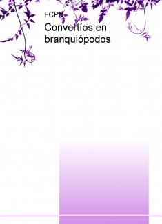 Convertíos en branquiópodos