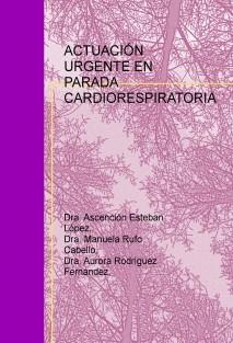 ACTUACION URGENTE EN PARADA  CARDIORRESPIRATORIA
