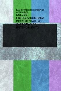 DULCES ENERGIZADOS PARA INCREMENTAR LA CAPACIDAD DE ENTENDIMIENTO