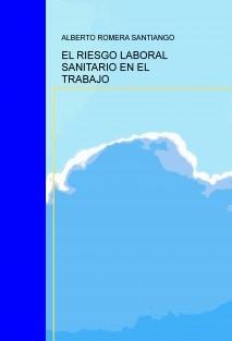 EL RIESGO LABORAL SANITARIO EN EL TRABAJO