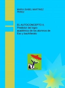 EL AUTOCONCEPTO II, Predictor del logro académico de los alumnos de Eso y bachillerato