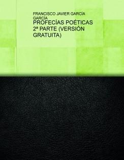 PROFECÍAS POÉTICAS 2ª PARTE (VERSIÓN GRATUITA)