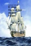 El Viaje Hacia el real de San Felipe