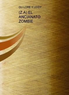 (Z.A) EL ANCIANATO ZOMBIE