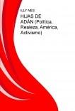 HIJAS DE ADÁN (Política, Realeza, América, Activismo)
