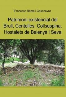 Patrimoni existencial del Brull, Centelles, Collsuspina, els Hostalets de Balenyà i Seva